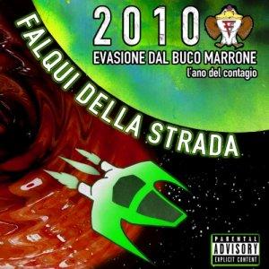 album 2010 Evasione dal Buco Marrone - L'ano del Contagio - Falqui della Strada