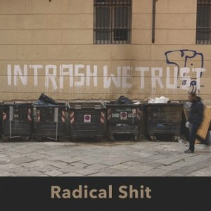 album In Trash We Trust - Radical Shit