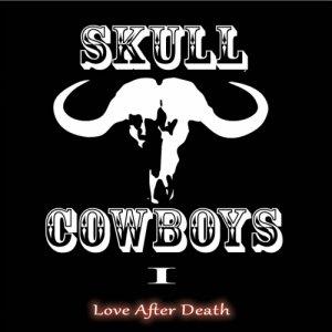 album I - Love After Death - Skull Cowboys