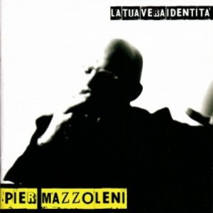 album La tua vera identità - Pier Mazzoleni