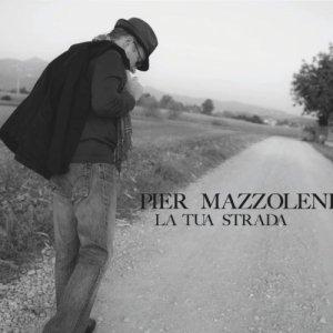 album La tua strada - Pier Mazzoleni