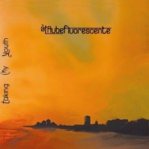 album Taking My Youth - à l'aube fluorescente
