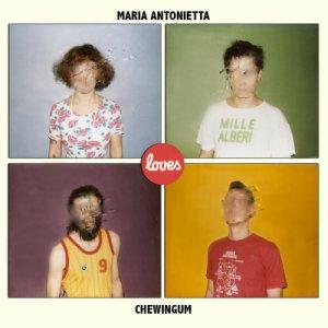 album Maria Antonietta loves Chewingum - Maria Antonietta