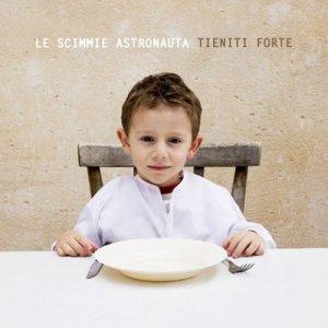 album Tieniti Forte - Le Scimmie Astronauta