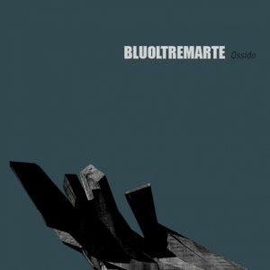 album Ossido EP - BLUOLTREMARTE