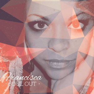 album FRANCISCA - SOUL OUT - Francisca