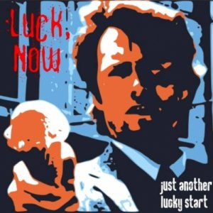 album Just another lucky start - Luck,Now