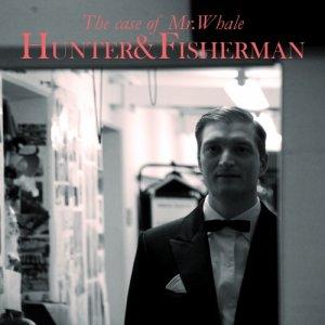 album The case of Mr.Whale - Hunter&Fisherman