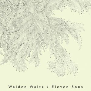 album Eleven Sons - Walden Waltz