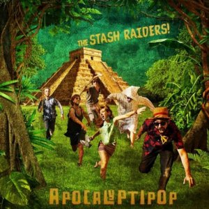 album Apocalyptipop - Stash Raiders
