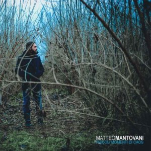 album PICCOLI MOMENTI DI CAOS - Matteo Mantovani