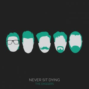 album Never sit dying - The Daggers