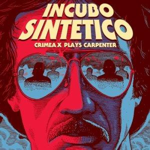 album Incubo Sintetico - Crimea X play Carpenter - Crimea X