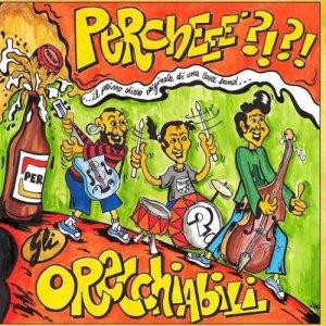 album Perchééé?!?! il primo disco originale di una coverband - Gli Orecchiabili