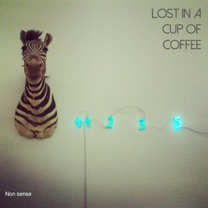 album Non sense - Lost in a cup of coffee