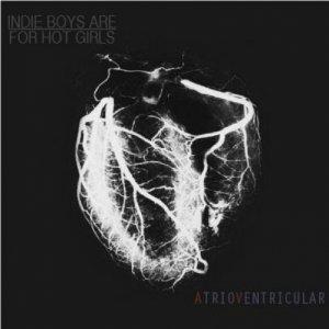 album Atrioventricular (EP) - IndieBoysAreForHotGirls