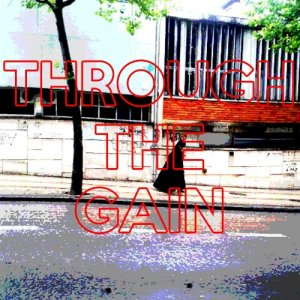 album Through the gain - Lost in a cup of coffee