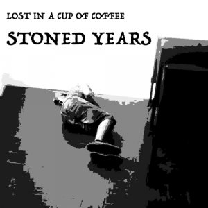 album Stoned Years - Lost in a cup of coffee