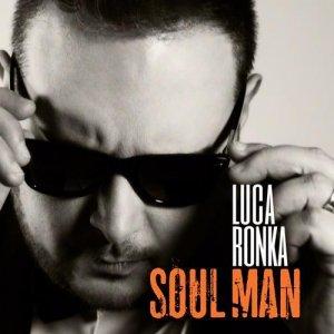 album Soul Man - Luca Ronka