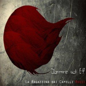 album Dormire Soli - La Ragazzina Dai Capelli Rossi