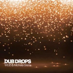 album Dub drops - WDD & Michela Grena