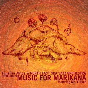 album Music for Marikana feat. Mr. T-Bone - North East Ska*Jazz Orchestra