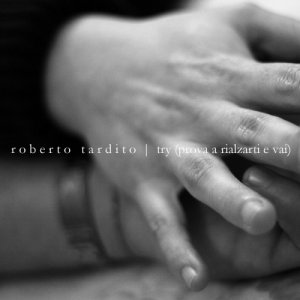 album Try (Prova a rialzarti e vai) - Roberto Tardito