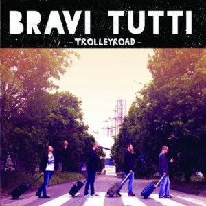 album Trolleyroad - Bravi Tutti