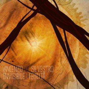 album Invisibile la Felicità - Vincenzo Di Silvestro