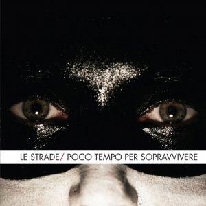 album Poco Tempo Per Sopravvivere [ep] - Le Strade
