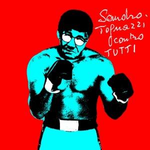 album Sandro Tognazzi Contro Tutti - Sandro Tognazzi Rocker