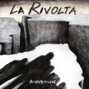 album La Rivolta - BLUDIMETILENE
