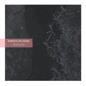 album Anthracite - Roberto Beltrame