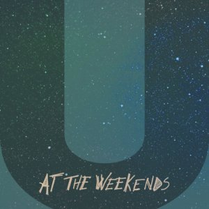 album U - At The Weekends