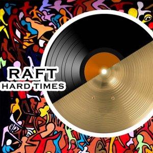 album Hard Times - RAFT
