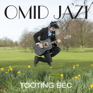 album Tooting Bec - Omid Jazi