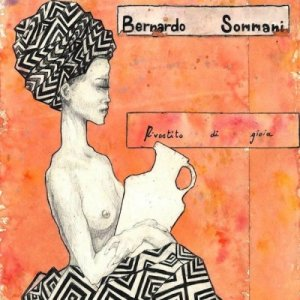 album Rivestito di Gioia - Bernardo Sommani
