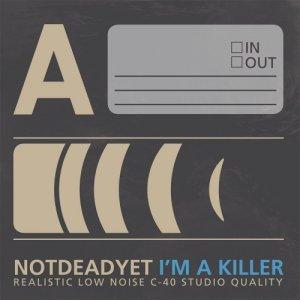 album I'm a killer - Not Dead Yet