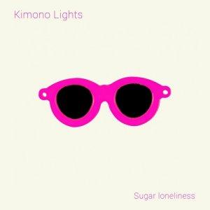 album Sugar Loneliness - Kimono Lights