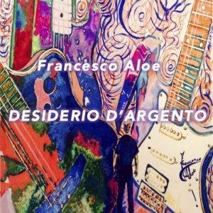 album Desiderio D'argento - Francesco Aloe