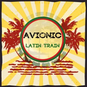 album Latin Train  (live) - AVIONIC