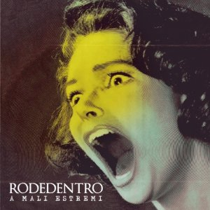 album A Mali Estremi - Rodedentro