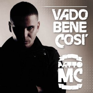 album Vado Bene Così - Patto MC