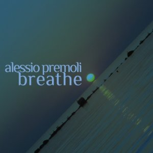 album Breathe - Alessio Premoli