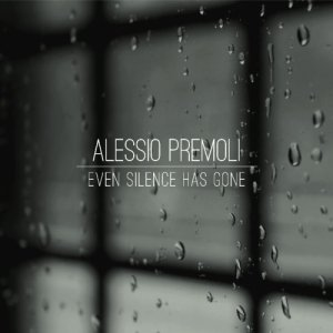 album Even Silence Has Gone - Alessio Premoli