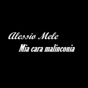 album Mia cara malinconia - Alessio Mele