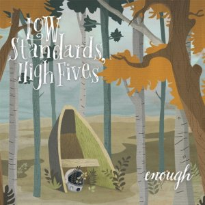 album Enough - Low Standards, High Fives