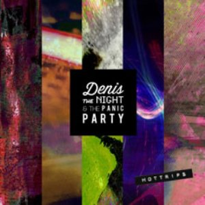 album HOTTRIPS - Denis The Night & The Panic Party