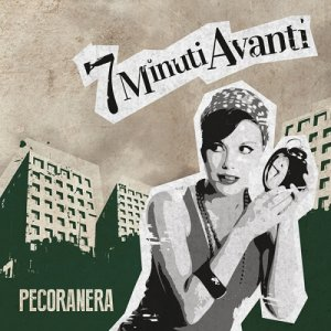album 7 Minuti Avanti - Pecoranera
