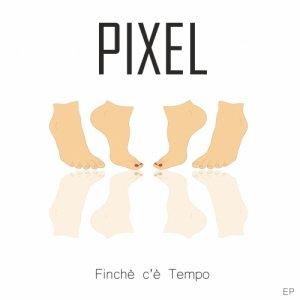 album Finchè c'è Tempo - EP - I Pixel